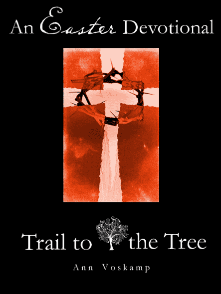 Easter/Lent Devotional: The Trail to the Tree