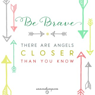 Be Brave: There are Angels