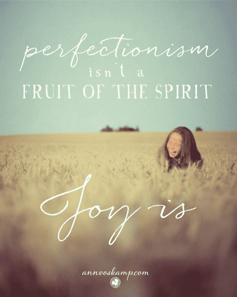 Perfectionism Isn't a Fruit of the Spirit