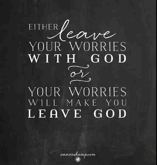 Either Leave Your Worries With God