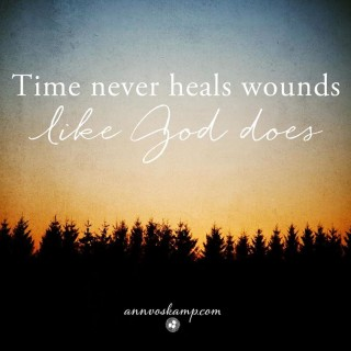 Time Never Heals Wounds Like God Does