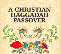 A Christian Haggadah Passover