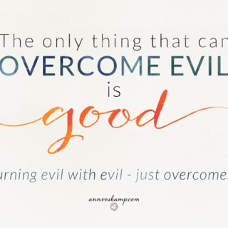 The Only Thing That Can Overcome Evil
