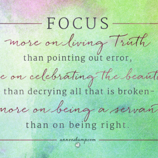 Focus more on Living Truth