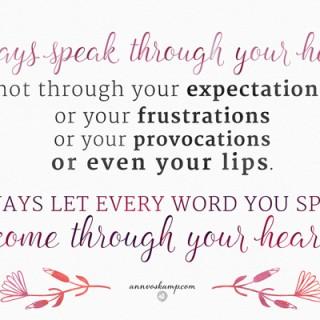 Always Speak Through Your Heart