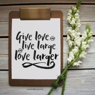 Give Love Live Large