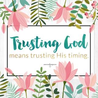 Trusting God Means