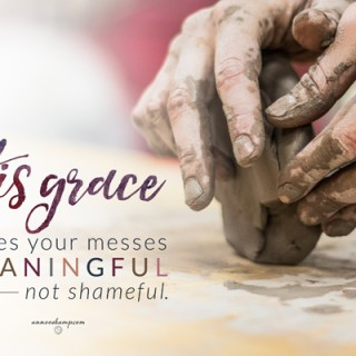 His grace makes your messes