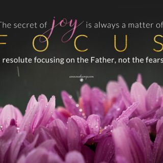 The secret of joy is always a matter of