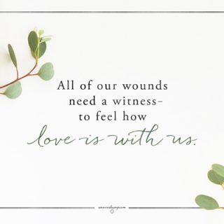 All of our wounds need
