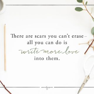 There are scars you can't erase