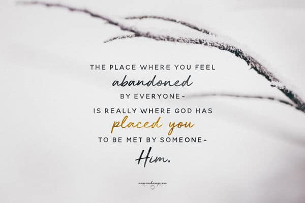 "Image result for Ann Voskamp quote ""The place where you feel abandoned ..."""