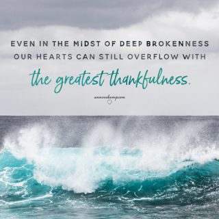 Even in the midst of deep brokenness