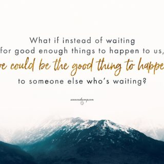 What if instead of waiting