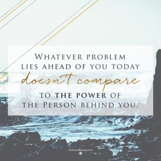 Whatever problem lies ahead of you today