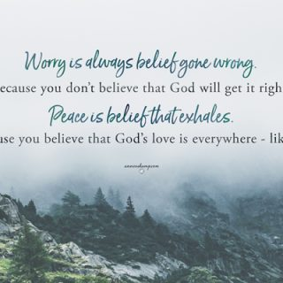 Worry is always belief gone wrong