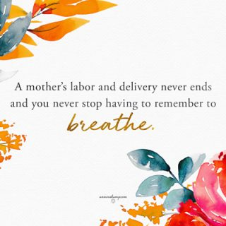 A mother's labor and delivery