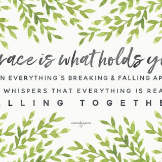 Grace is what holds you