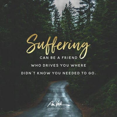 Suffering can be a friend