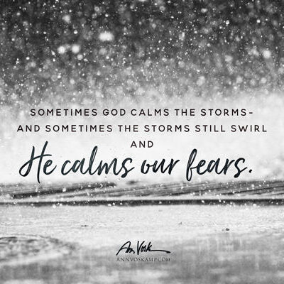 Sometimes God calms the storms