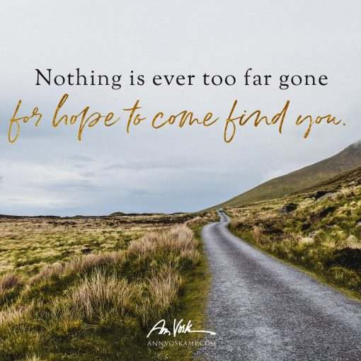 Nothing is ever too far gone