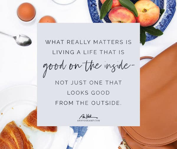 A life that is good on the inside