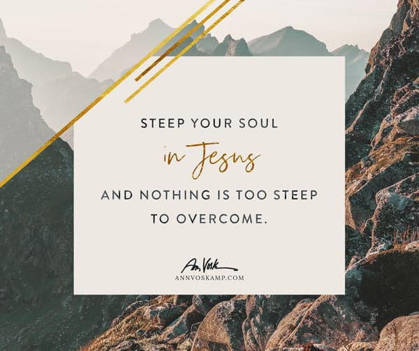 Steep your soul in Jesus