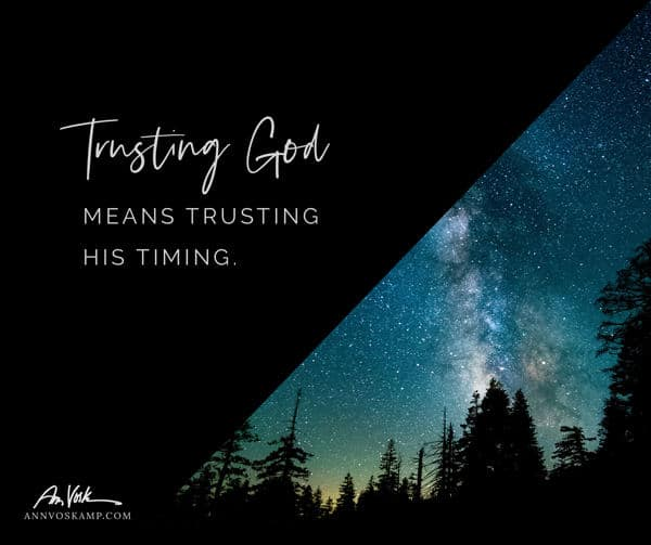 Trusting God means trusting His timing