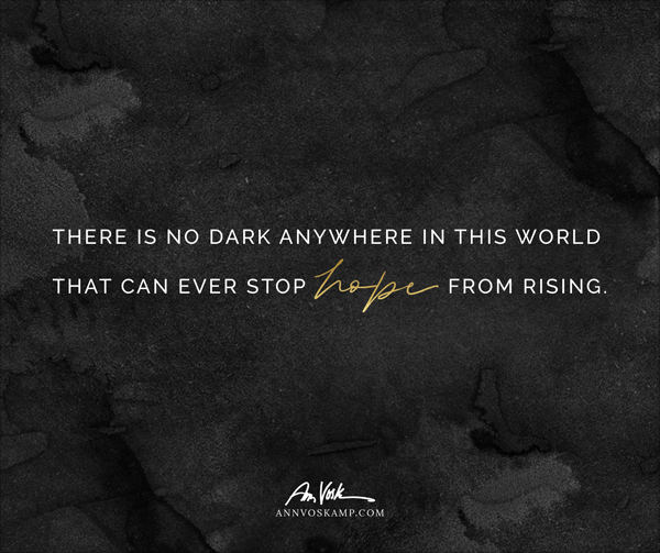 No Dark Can Stop Hope From Rising