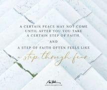 A step of faith often feels like a step through fear