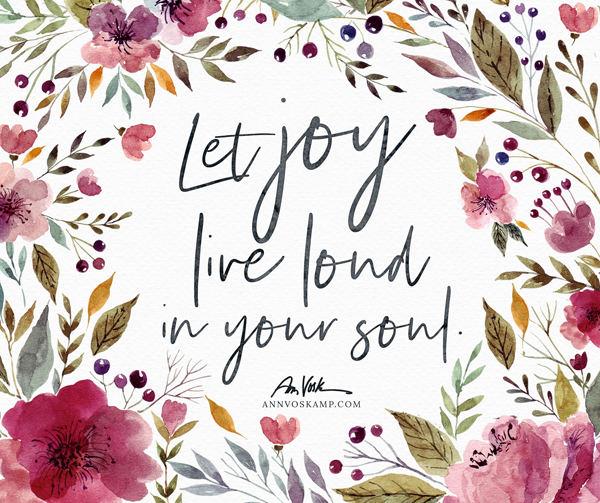 Let Joy Live Loud in your Soul