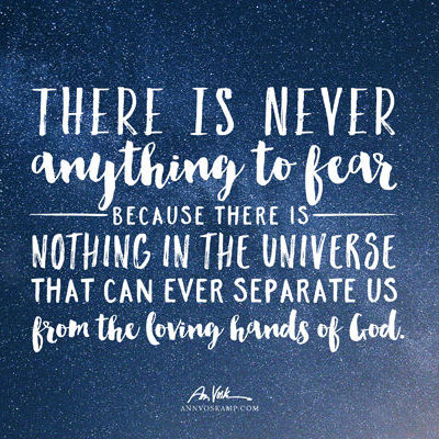 There is never anything to fear