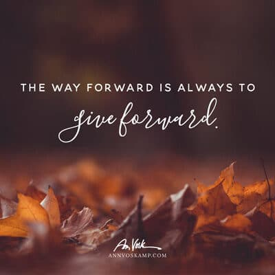 The way forward is always to give forward