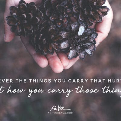 It's never the things you carry that hurt you