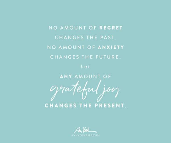 Any amount of grateful joy changes the present