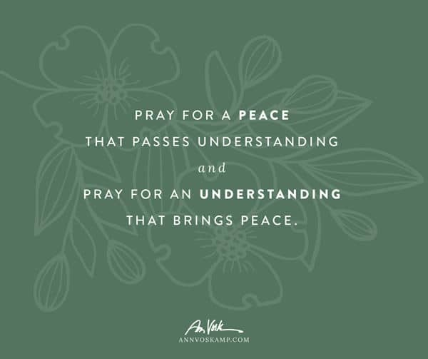 Pray for peace that passes understanding
