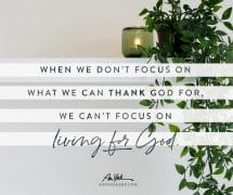 When we don't focus on what we can thank God for