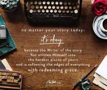 No matter your story today: it's okay.