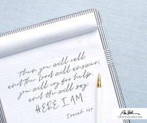 I AM HERE – Isaiah 58:9
