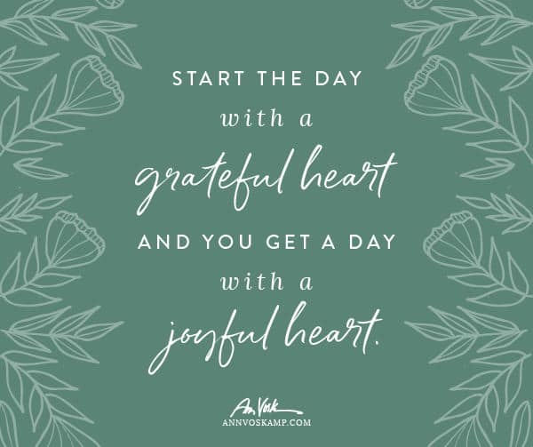 Start the day with a grateful heart