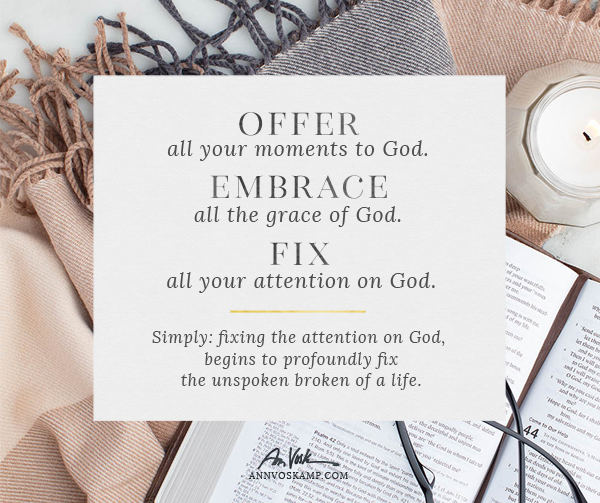 Offer All Your Moments to God