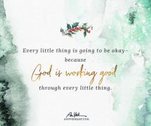 God is Working Good Through Every Little Thing