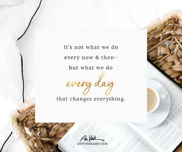 What You Do Every Day Makes All The Difference