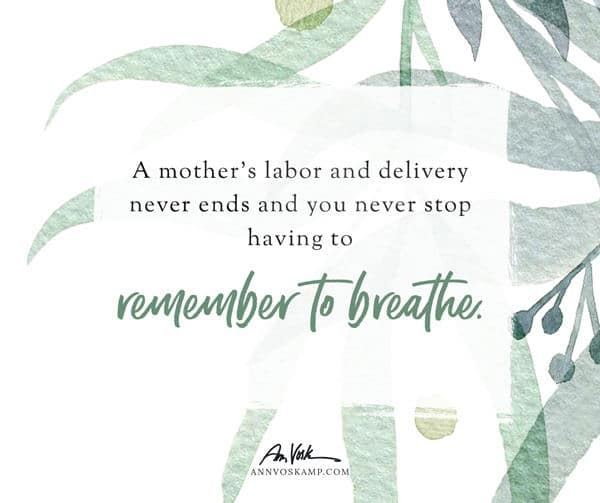 A mother's labor and delivery never ends