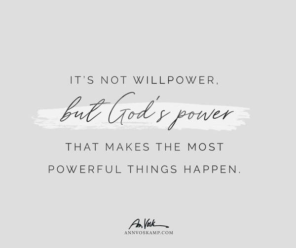 It's not willpower, but God's power