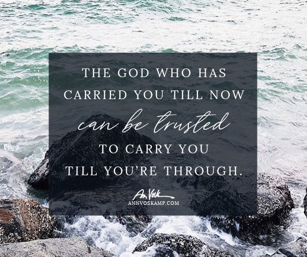 The God who carried you till now