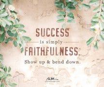 Success is faithfulness