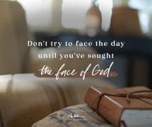 Don't try to face the day until…