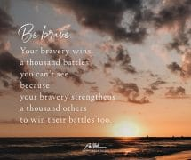 Be brave…