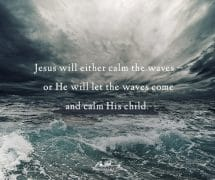 Jesus will either calm the waves…